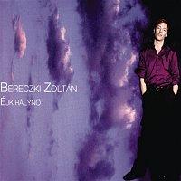 Zoltán Bereczki – Éjkirályno