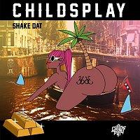 ChildsPlay – Shake Dat