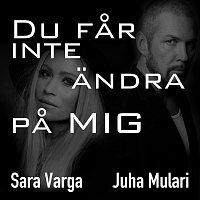 Sara Varga, Juha Mulari – Du far inte andra pa mig