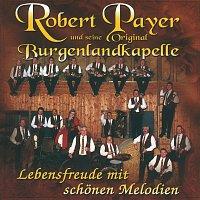 Robert Payer und seine Original Burgenlandkapelle – Lebensfreude Mit Schonen Melodien