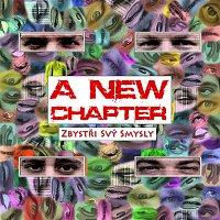 A New Chapter – Zbystři svý smysly