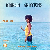 Marcia Griffiths – Play Me Sweet and Nice