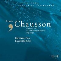 Ensemble Ader, Bernarda Fink – Chausson: Concert Op.21, Mélodies, La chanson perpétuelle