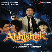 Kirti Anuraag, Alisha Chinai, Suresh Wadkar – Abhishek (Original Motion Picture Soundtrack)