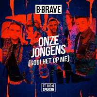B-Brave, Dio, Spanker – Onze Jongens (Gooi Het Op Me)