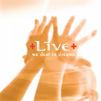 Live – We Deal In Dreams