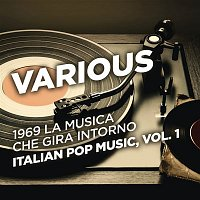 Various Artists.. – 1969 La musica che gira intorno - Italian Pop Music, Vol. 1