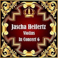Jascha Heifertz – Violins In Concert 6