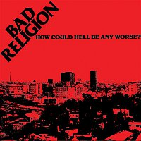 Bad Religion – How Could Hell Be Any Worse?  (Re-Issue)