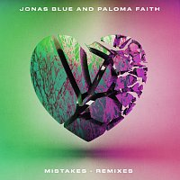 Jonas Blue, Paloma Faith – Mistakes [Remixes]