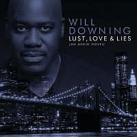 Will Downing – Lust, Love & Lies (An Audio Novel) [Digital eBooklet]