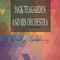 Jack Teagarden, His Orchestra – Gently Symphony