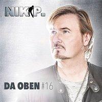 Nik P. – Da oben #16