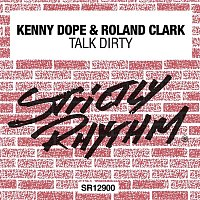 Kenny Dope & Roland Clark – Talk Dirty