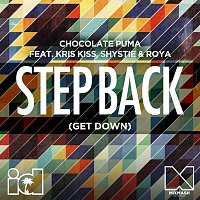 Chocolate Puma, Kris Kiss, Shystie, Roya – Step Back (Get Down) [Remixes]