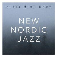 Chris Minh Doky – New Nordic Jazz
