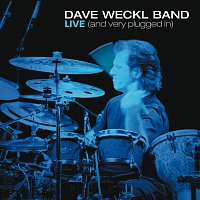 Dave Weckl Band – Live (And Very Plugged In)