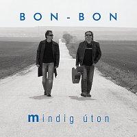 Bon-Bon – Mindíg Úton
