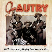 Gene Autry – Gene Autry With The Legendary Singing Groups Of The West