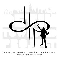 Devin Townsend Project – By a Thread - Live in London 2011 [Incl. Encores]