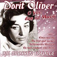Dorit Oliver – O yes, das ist Musik - Die goszen Erfolge