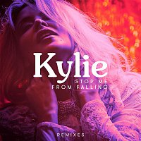 Kylie Minogue – Stop Me from Falling (Remixes)