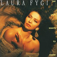 Laura Fygi – The Lady Wants To Know