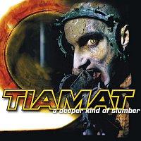 Tiamat – A Deeper Kind of Slumber (Reissue)