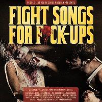 Různí interpreti – Fight Songs For F*ck-Ups