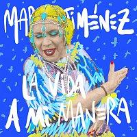 María Jiménez – La Vida A Mi Manera