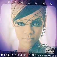 Rihanna – Rockstar 101 The Remixes [The Remixes]