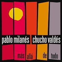 Pablo Milanés, Chucho Valdés – Mas Alla De Todo