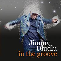 Jimmy Dludlu – In The Groove