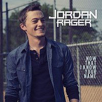 Jordan Rager – Now That I Know Your Name