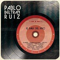 Pablo Beltran Ruiz – El Baile del Ano