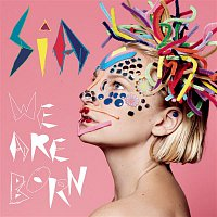 Sia – We Are Born