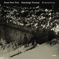 Anat Fort Trio, Gianluigi Trovesi – Birdwatching