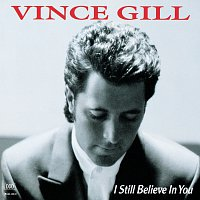 Vince Gill – I Still Believe In You