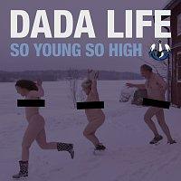 Dada Life – So Young So High [Remixes]