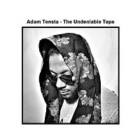 Adam Tensta, Adam Kanyama – The Undeniable Tape