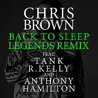 Chris Brown, Tank, R. Kelly & Anthony Hamilton – Back To Sleep (Legends Remix)