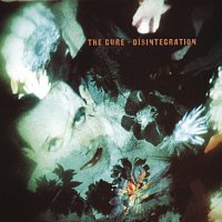 The Cure – Disintegration [Remastered]