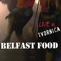 Belfast Food – Belfast Food - Live in Tvornica