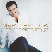 Marti Pellow – Marti Pellow Sings The Hits Of Wet Wet Wet And Smile