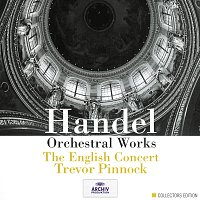 The English Concert, Trevor Pinnock – Handel: Orchestral Works
