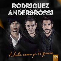Rodriguez – Nadie como yo te quiere (feat. Ander & Rossi) (Single)