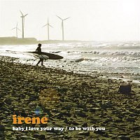 Irene – Baby I Love Your Way