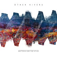 Matthew And The Atlas – Other Rivers