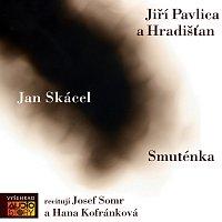 Hana Kofránková, Josef Somr – Skácel: Smuténka