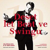 Vojtěch Dyk, B-Side Band, bandleader Josef Buchta – Deset let Beat ve Swingu